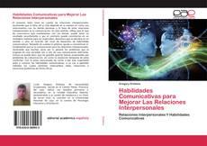 Bookcover of Habilidades Comunicativas para Mejorar Las Relaciones Interpersonales