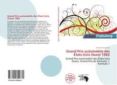Bookcover of Grand Prix automobile des États-Unis Ouest 1982
