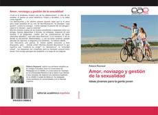 Bookcover of Amor, noviazgo y gestión de la sexualidad