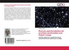 Bookcover of Nuevas oportunidades de pruebas aceleradas con mayor carga