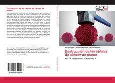 Borítókép a  Destrucción de las células de cáncer de mama - hoz
