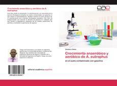 Bookcover of Crecimiento anaeróbico y aeróbico de A. eutrophus
