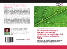Un novedoso enfoque para el sistema de vigilancia de la calidad del aire en línea utilizando WSN kitap kapağı