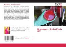 Bookcover of Brucelosis... ¡De la (A) a la (Z)!