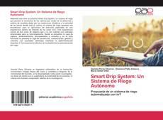 Portada del libro de Smart Drip System: Un Sistema de Riego Autónomo