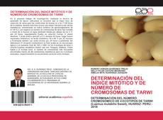 Borítókép a  DETERMINACIÓN DEL ÍNDICE MITÓTICO Y DE NÚMERO DE CROMOSOMAS DE TARWI - hoz