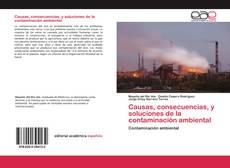 Couverture de Causas, consecuencias, y soluciones de la contaminación ambiental