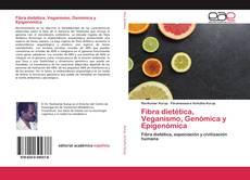 Bookcover of Fibra dietética, Veganismo, Genómica y Epigenómica