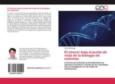 Borítókép a  El cáncer bajo el punto de vista de la biología de sistemas - hoz