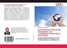 Bookcover of La Protección Social del Trabajador y la Trabajadora Cultural en Venezuela