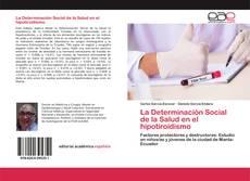 Portada del libro de La Determinación Social de la Salud en el hipotiroidismo