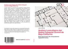 Обложка Análisis Lexicológico del Habla Coloquial Juvenil de Baja California