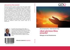 Bookcover of ¡Qué glorioso Dios amante!