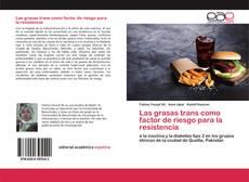 Bookcover of Las grasas trans como factor de riesgo para la resistencia