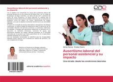 Bookcover of Ausentismo laboral del personal asistencial y su impacto