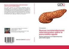 Portada del libro de Nuevas recomendaciones internacionales sobre la pancreatitis aguda