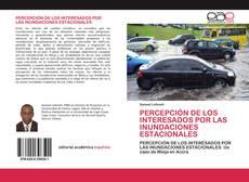 Bookcover of PERCEPCIÓN DE LOS INTERESADOS POR LAS INUNDACIONES ESTACIONALES