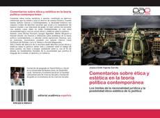 Bookcover of Comentarios sobre ética y estética en la teoría política contemporánea