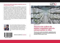 Couverture de Técnica de cultivo de tejidos vegetales para la conservación in vitro