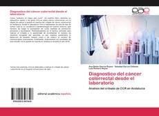 Borítókép a  Diagnostico del cáncer colorrectal desde el laboratorio - hoz