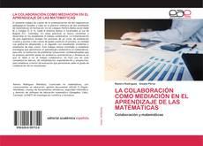 Bookcover of LA COLABORACIÓN COMO MEDIACIÓN EN EL APRENDIZAJE DE LAS MATEMÁTICAS