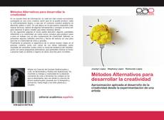 Métodos Alternativos para desarrollar la creatividad的封面