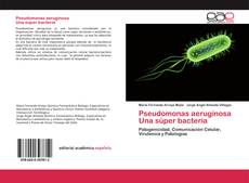 Buchcover von Pseudomonas aeruginosa Una súper bacteria