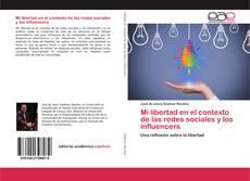 Bookcover of Mi libertad en el contexto de las redes sociales y los influencers