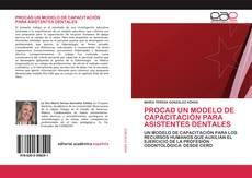 PROCAD UN MODELO DE CAPACITACIÓN PARA ASISTENTES DENTALES的封面