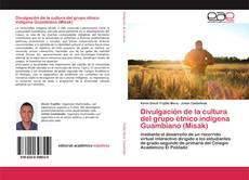 Bookcover of Divulgación de la cultura del grupo étnico indígena Guambiano (Misak)