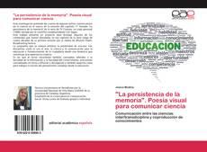 """Bookcover of """"La persistencia de la memoria"""". Poesía visual para comunicar ciencia"""