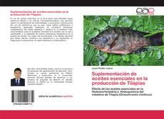 Portada del libro de Suplementación de aceites esenciales en la producción de Tilapias