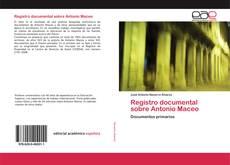Portada del libro de Registro documental sobre Antonio Maceo