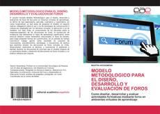 Buchcover von MODELO METODOLOGICO PARA EL DISEÑO, DESARROLLO Y EVALUACION DE FOROS
