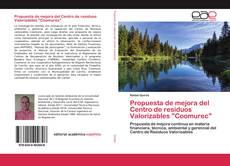 """Couverture de Propuesta de mejora del Centro de residuos Valorizables """"Coomurec"""""""