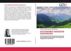 Bookcover of AUTONOMÍA INDÍGENA KOKONUKO