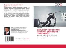 Bookcover of Evaluación selección de trabajo de graduación universitaria