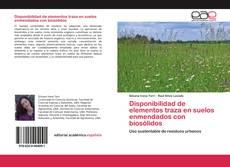 Couverture de Disponibilidad de elementos traza en suelos enmendados con biosólidos