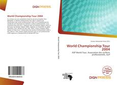 Bookcover of World Championship Tour 2004