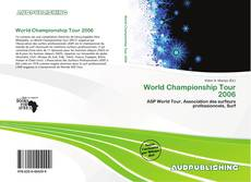 Bookcover of World Championship Tour 2006