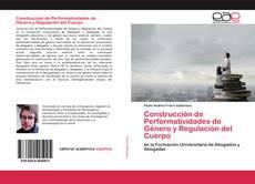 Bookcover of Construcción de Performatividades de Género y Regulación del Cuerpo