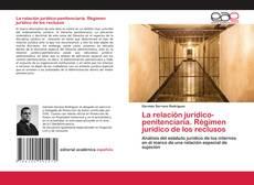 Portada del libro de La relación jurídico-penitenciaria. Régimen jurídico de los reclusos