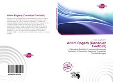 Bookcover of Adam Rogers (Canadian Football)
