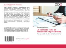 Bookcover of La acertada toma de decisiones empresariales