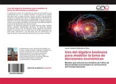 Bookcover of Uso del álgebra booleana para modelar la toma de decisiones económicas