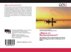 Portada del libro de ¿Migrar es Neoesclavizarse?