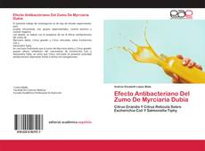 Bookcover of Efecto Antibacteriano Del Zumo De Myrciaria Dubia