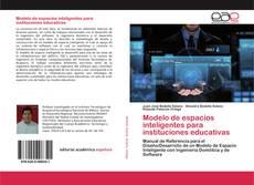 Portada del libro de Modelo de espacios inteligentes para instituciones educativas