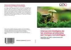 Capa do livro de Interacción biológica de las enzimas producidas por hongos nematófagos