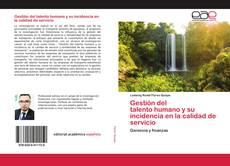 Bookcover of Gestión del talento humano y su incidencia en la calidad de servicio